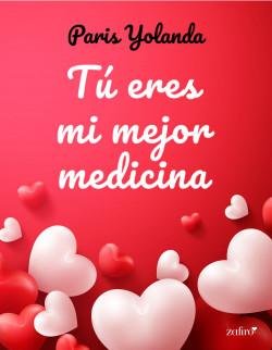 Tú eres mi mejor medicina